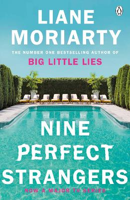 Nine Perfect Strangers: From the bestselling author of Big Little Lies by Liane Moriarty