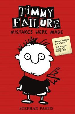 Timmy Failure: Mistakes Were Made by Stephan Pastis, and Stephan Pastis