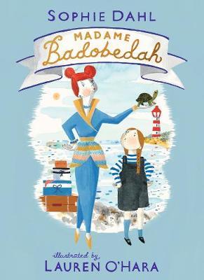 Madame Badobedah by Sophie Dahl, and Lauren O'Hara