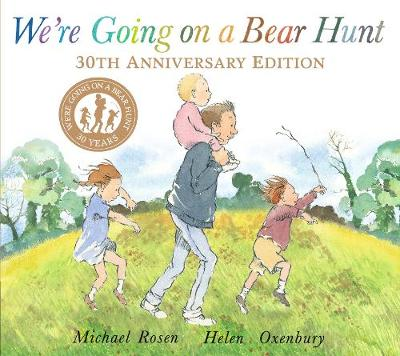 We're Going on a Bear Hunt by Michael Rosen, and Helen Oxenbury
