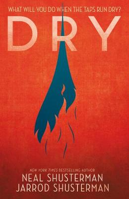 Dry by Neal Shusterman, and Jarrod Shusterman