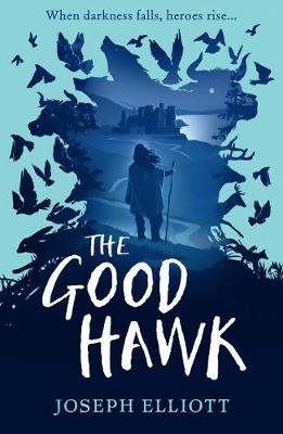 The Good Hawk (Shadow Skye, Book One) by Joseph Elliott, and Levente Szabo