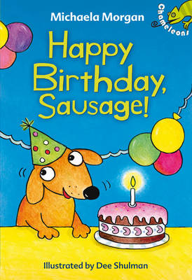Happy Birthday, Sausage! by Michaela Morgan, and Dee Schulman