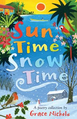 Sun Time Snow Time by Grace Nichols