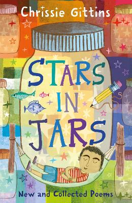 Stars in Jars: New and Collected Poems by Chrissie Gittins by Chrissie Gittins