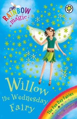 Willow The Wednesday Fairy: The Fun Day Fairies Book 3 by Daisy Meadows, and Georgie Ripper