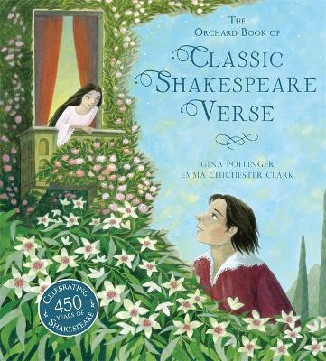 The Orchard Book of Classic Shakespeare Verse by Gina Pollinger, and Emma Chichester Clark