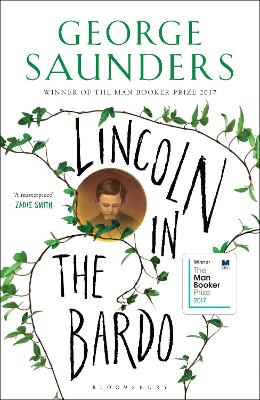 Lincoln in the Bardo: WINNER OF THE MAN BOOKER PRIZE 2017 by George Saunders