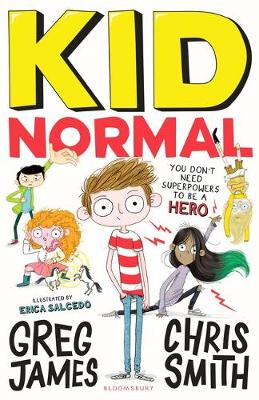 Kid Normal by Greg James, Chris Smith, and Erica Salcedo
