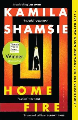 Home Fire: WINNER OF THE WOMEN'S PRIZE FOR FICTION 2018 by Kamila Shamsie