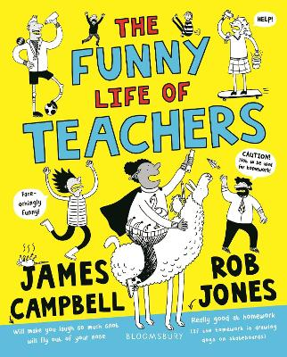 The Funny Life of Teachers by Professor James Campbell, and Rob Jones