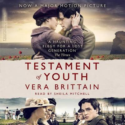 Testament of Youth: An Autobiographical Study Of The Years 1900-1925 by Vera Brittain, and Sheila Mitchell