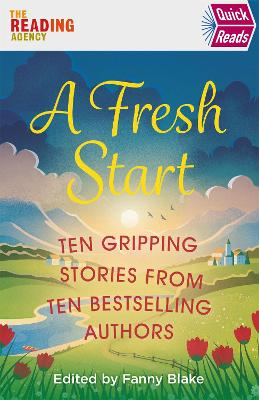 A Fresh Start (Quick Reads) by Keith Stuart, Louise Candlish, Jojo Moyes, Sophie Kinsella, Mike Gayle, Fanny Blake, Mahsuda Snaith, Ian Rankin, and Adele Parks