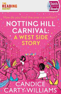 Notting Hill Carnival: A West Side Story (Quick Reads) by Candice Carty-Williams