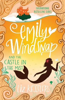 Emily Windsnap and the Castle in the Mist: Book 3 by Natacha Ledwidge, and Liz Kessler