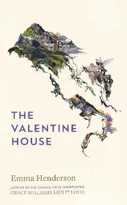 The Valentine House by Emma Henderson