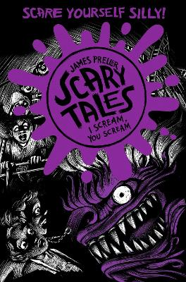 I Scream, You Scream (Scary Tales 2) by James Preller, and Iacopo Bruno
