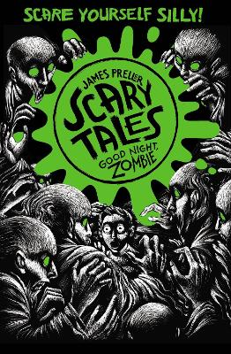 Good Night, Zombie (Scary Tales 3) by James Preller, and Iacopo Bruno