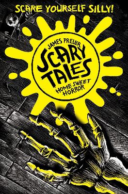 Home Sweet Horror (Scary Tales 1) by James Preller, and Iacopo Bruno