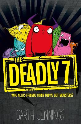 The Deadly 7 by Garth Jennings