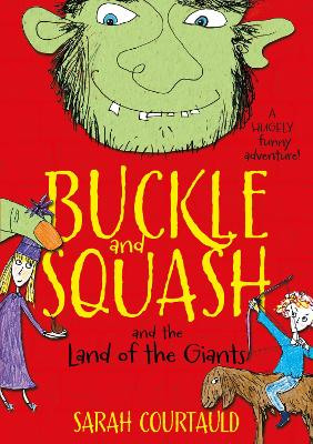 Buckle and Squash and the Land of the Giants by Sarah Courtauld