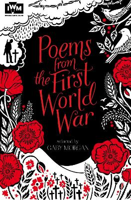 Poems from the First World War: Published in Association with Imperial War Museums by Gaby Morgan