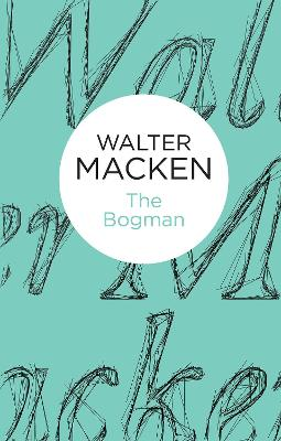 The Bogman by Walter Macken, and