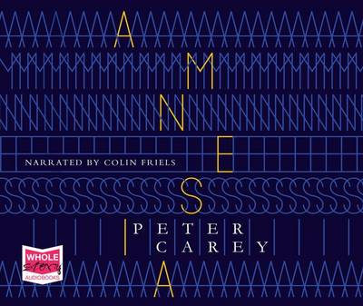 Amnesia by Peter Carey, and Colin Friels