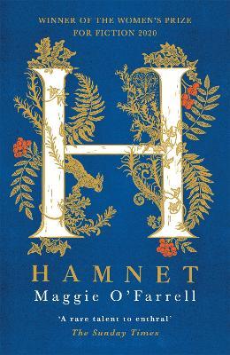 Hamnet: 'Dazzling. Devastating'  Kamila Shamsie by Maggie O'Farrell