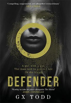Defender: The most gripping read-in-one-go thriller since The Stand (The Voices Book 1) by G. X. Todd