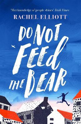 Do Not Feed the Bear by Rachel Elliott