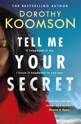 Tell Me Your Secret by Dorothy Koomson