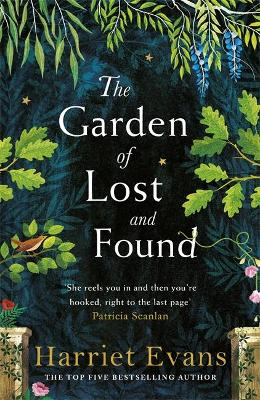 The Garden of Lost and Found: The unputdownable new family epic from the author of The Wildflowers by Harriet Evans