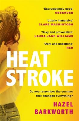 Heatstroke: the intoxicating debut novel everyone is talking about this summer by Hazel Barkworth