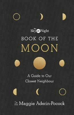 The Sky at Night: Book of the Moon - A Guide to Our Closest Neighbour bookcover