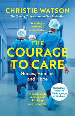 The Courage to Care: A Call for Compassion by Christie Watson