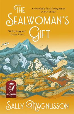 The Sealwoman's Gift: the Zoe Ball book club novel of 17th century Iceland by Sally Magnusson