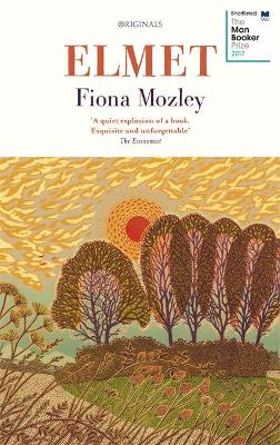 Elmet: SHORTLISTED FOR THE MAN BOOKER PRIZE 2017 by Fiona Mozley