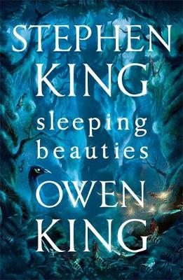 Sleeping Beauties by Stephen King, and Owen King