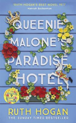 Queenie Malone's Paradise Hotel: The new novel from the author of The Keeper of Lost Things by Ruth Hogan
