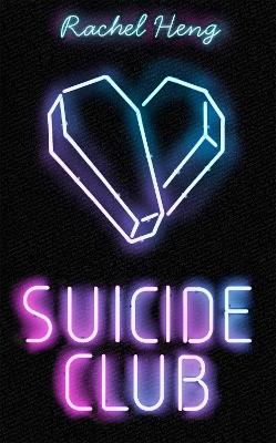 Suicide Club: If you could live forever . . . would you? by Rachel Heng