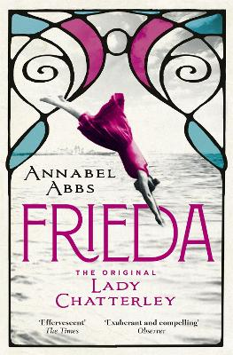 Frieda: the original Lady Chatterley by Annabel Abbs