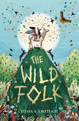 The Wild Folk by Sylvia V. Linsteadt