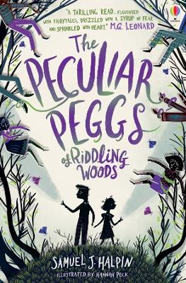 The Peculiar Peggs of Riddling Woods by Samuel J. Halpin, and Hannah Peck