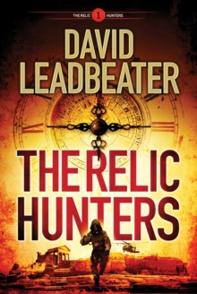 The Relic Hunters by David Leadbeater