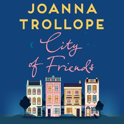 City of Friends by Joanna Trollope, and Adjoa Andoh