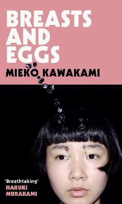 Breasts and Eggs by Mieko Kawakami, Sam Bett, and David Boyd