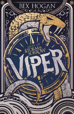Isles of Storm and Sorrow: Viper: Book 1 by Bex Hogan
