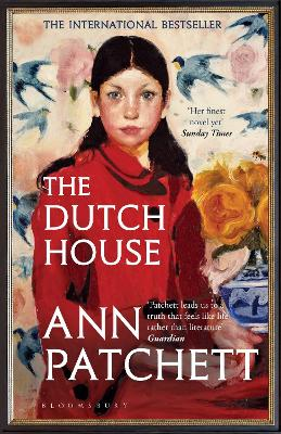 The Dutch House: The Sunday Times bestseller and a 'Book of the Year' 2019 by Ann Patchett