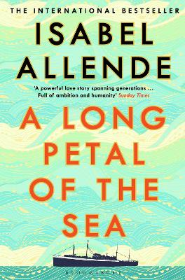 A Long Petal of the Sea: The Sunday Times Bestseller by Isabel Allende